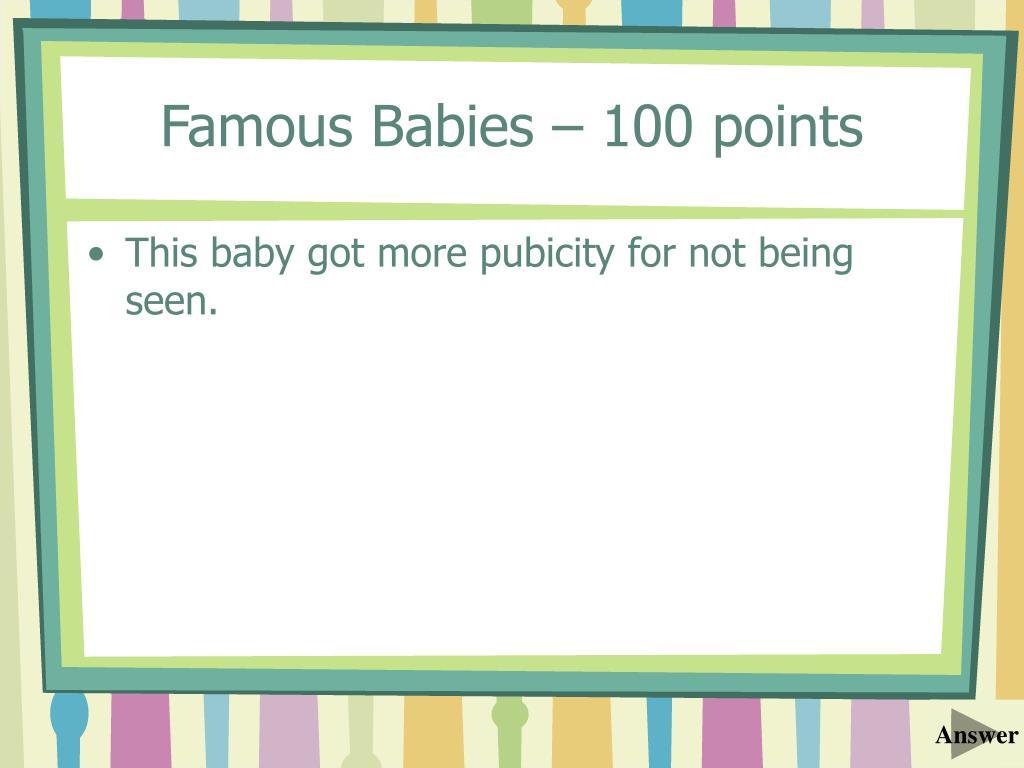 Famous Babies – 100 points