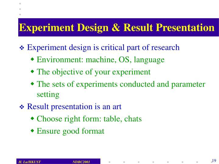 Experiment Design & Result Presentation