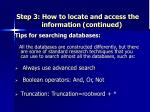 step 3 how to locate and access the information continued13