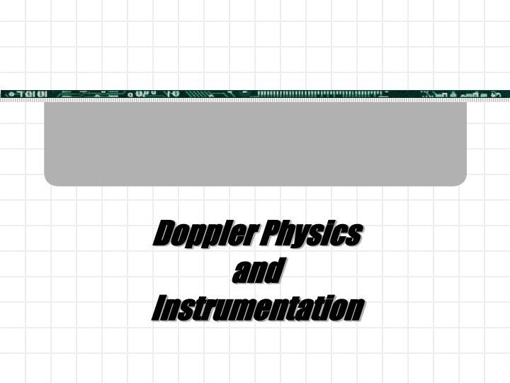 Doppler physics and instrumentation