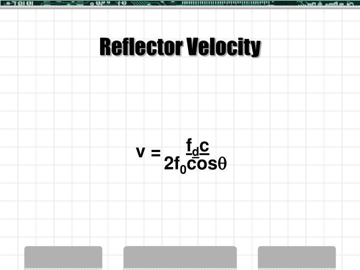 Reflector Velocity