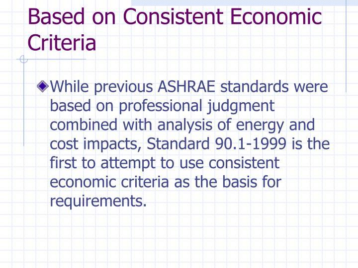 Based on Consistent Economic Criteria
