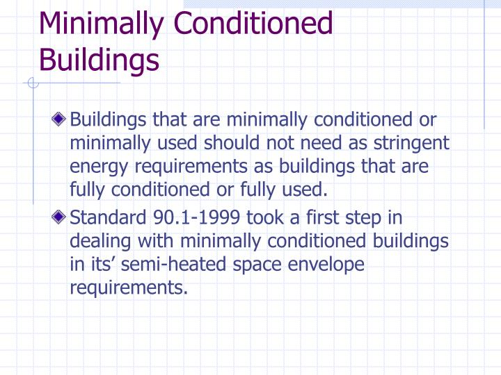 Minimally Conditioned Buildings