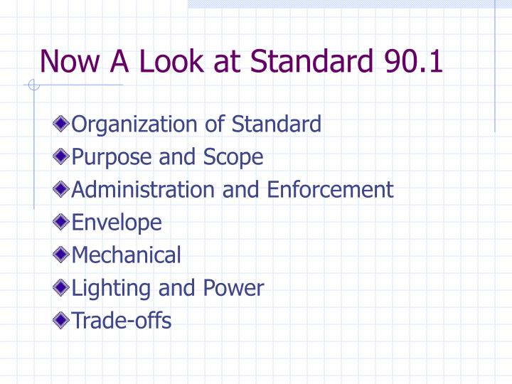 Now A Look at Standard 90.1