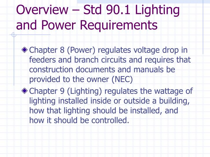 Overview – Std 90.1 Lighting and Power Requirements