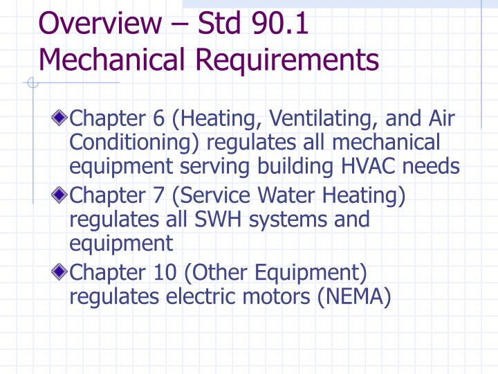Overview – Std 90.1 Mechanical Requirements