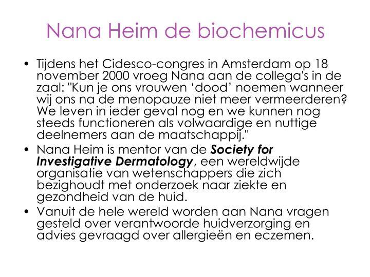Nana Heim de biochemicus