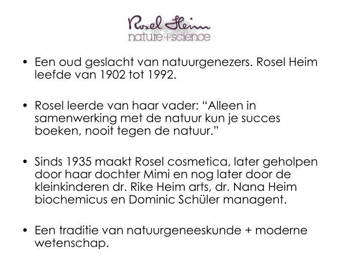 Een oud geslacht van natuurgenezers. Rosel Heim leefde van 1902 tot 1992.
