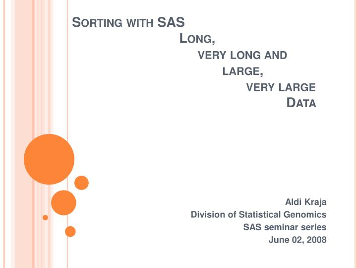 sorting with sas long very long and large very large data n.