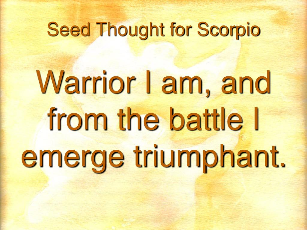 Seed Thought for Scorpio