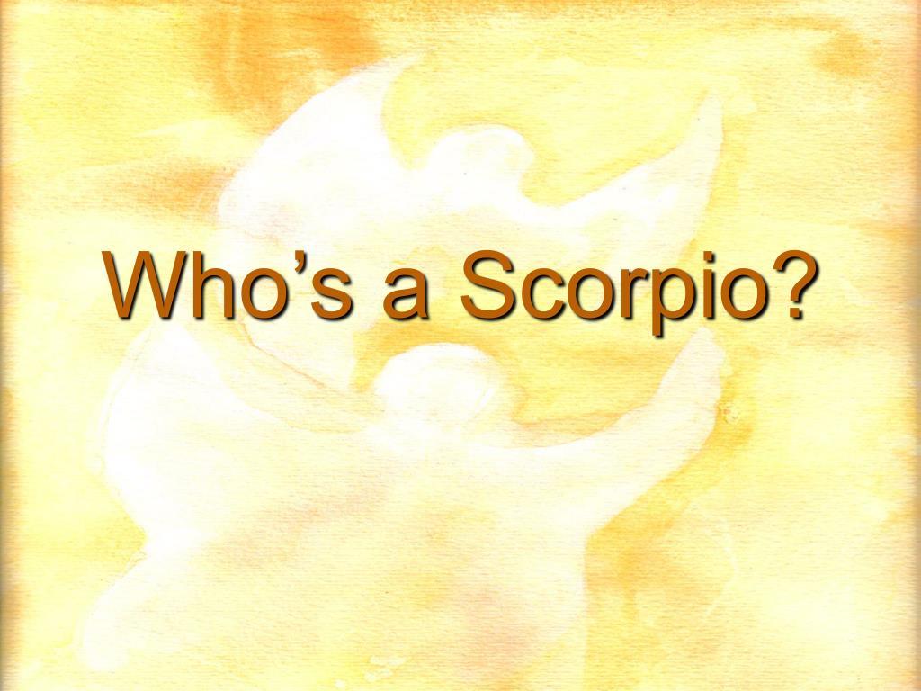 Who's a Scorpio?