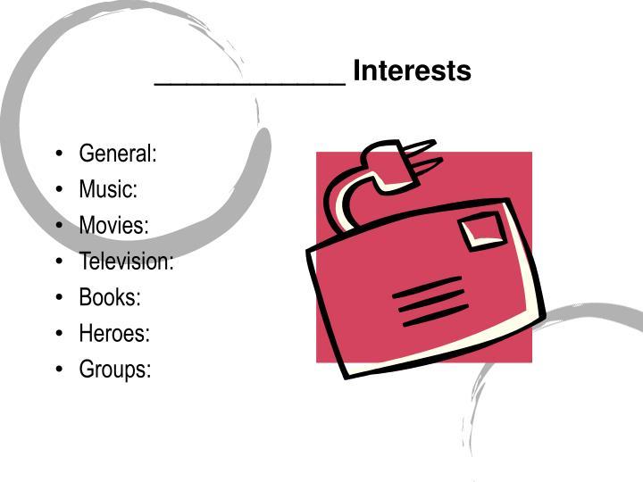 ____________ Interests