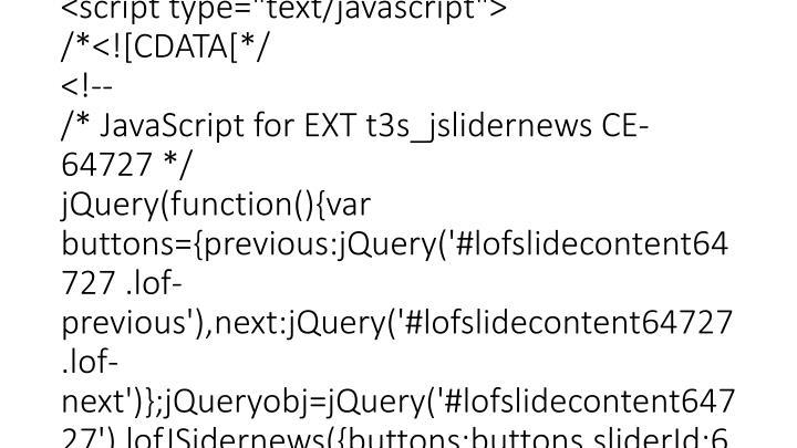"""<script src=""""/fileadmin/templates/RRZK-Vorlagen/CD1/hyphenator.js"""" type=""""text/javascript""""></script>  <script src=""""typo3conf/ext/t3s_jslidernews/res/js/jquery.easing.js?1395167586"""" type=""""text/javascript""""></script> <script src=""""typo3conf/ext/t3s_jslidernews/res/js/jslidernews.js?1395167586"""" type=""""text/javascript""""></script> <script src=""""typo3conf/ext/powermail_cond/files/js/powermail_cond.js?1366902278"""" type=""""text/javascript""""></script> <script type=""""text/javascript""""> /*<![CDATA[*/ <!--  /* JavaScript for EXT t3s_jslidernews CE-64727 */ jQuery(function(){var buttons={previous:jQuery('#lofslidecontent64727 .lof-previous'),next:jQuery('#lofslidecontent64727 .lof-next')};jQueryobj=jQuery('#lofslidecontent64727').lofJSidernews({buttons:buttons,sliderId:64727,direction:'opacity',pauseOnMouseOver:true,mainWidth:650});}); // --> /*]]>*/ </script>  </body> </html>"""