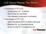 lcd versus plasma the skinny