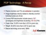 pdp technology a recap