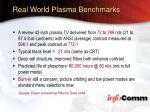 real world plasma benchmarks