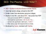 sed the plasma lcd killer