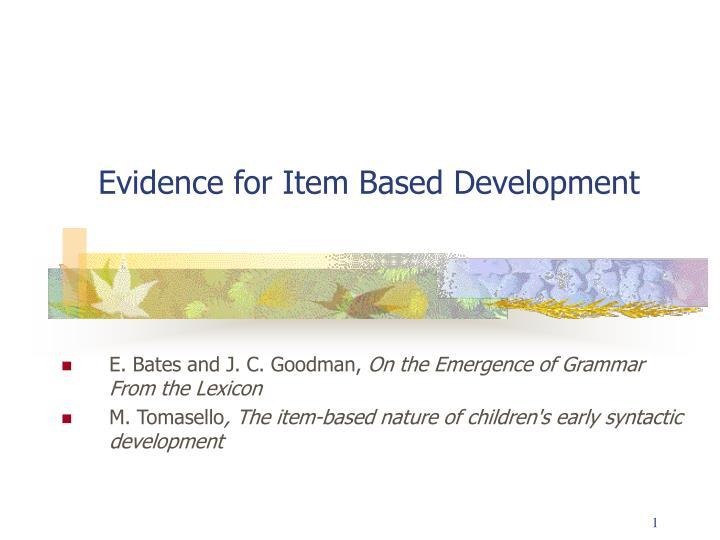 evidence for item based development n.