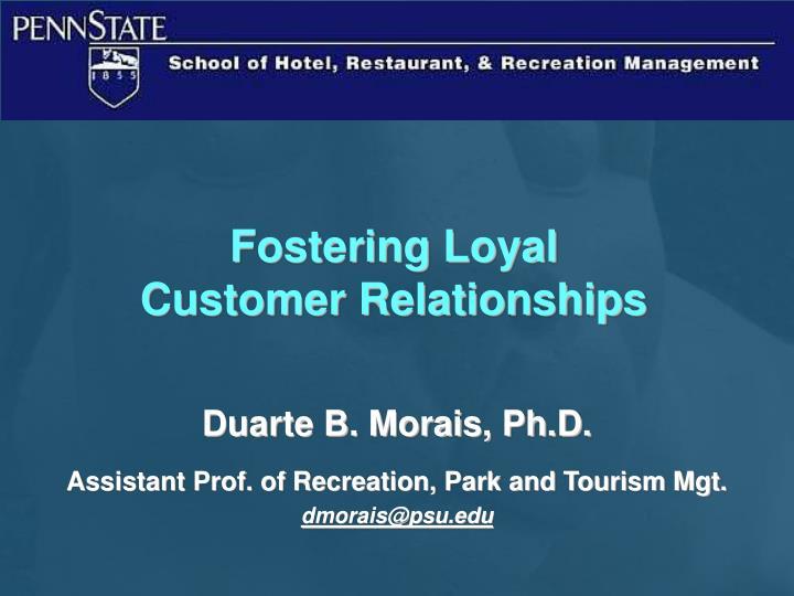 fostering loyal customer relationships n.
