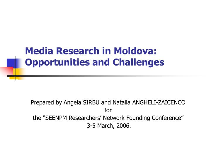media research in moldova opportunities and challenges n.