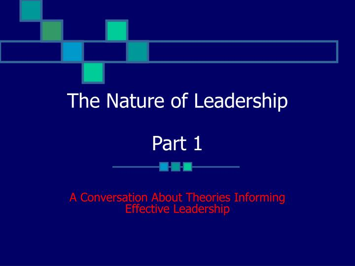 the nature of leadership part 1 n.