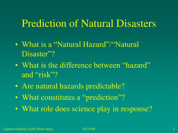 Prediction of natural disasters1
