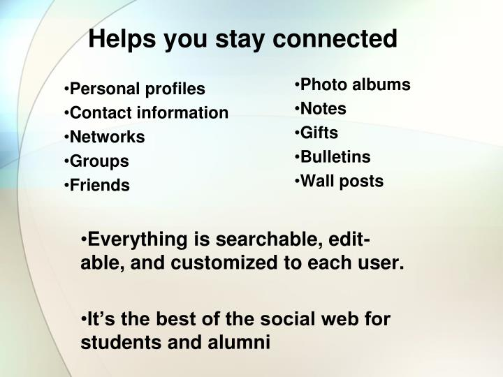 Helps you stay connected