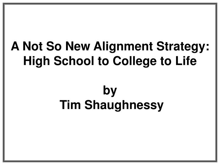 A Not So New Alignment Strategy: