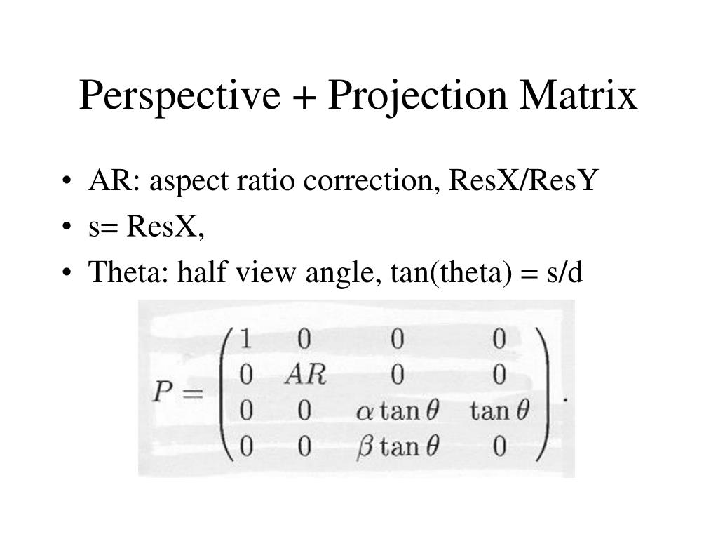 Perspective + Projection Matrix
