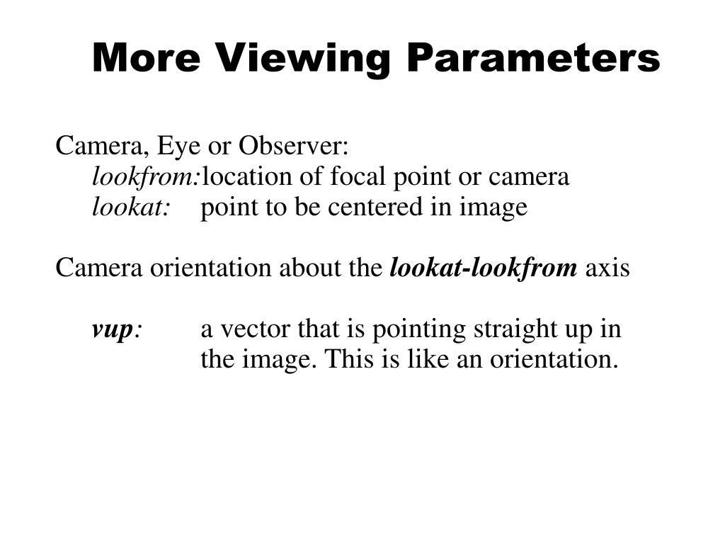 More Viewing Parameters