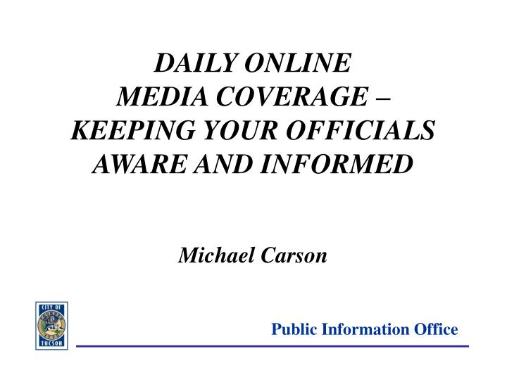 daily online media coverage keeping your officials aware and informed michael carson n.
