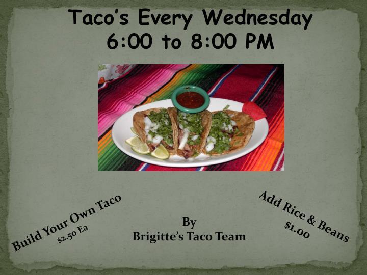 Taco's Every Wednesday