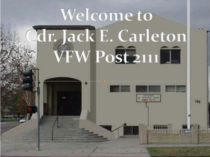 Welcome to cdr jack e carleton vfw post 2111
