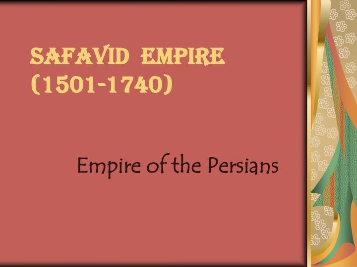 safavid empire 1501 1740 n.