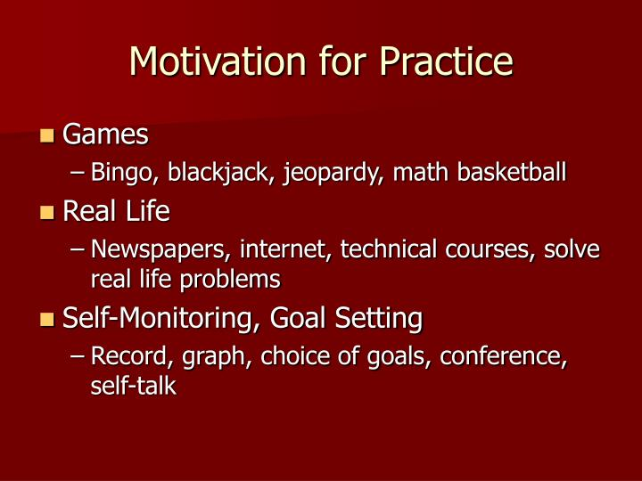 Motivation for Practice