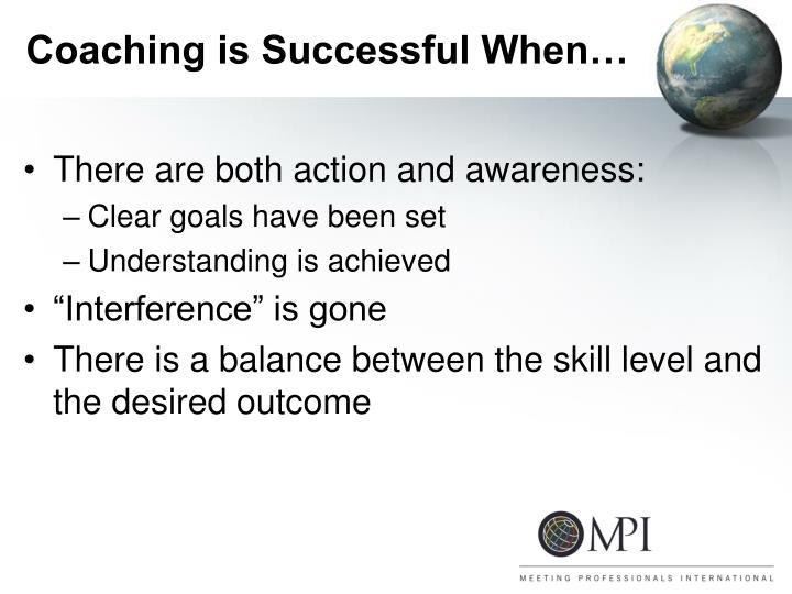 Coaching is Successful When…