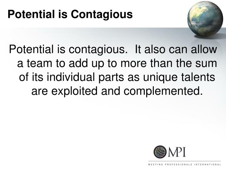 Potential is Contagious
