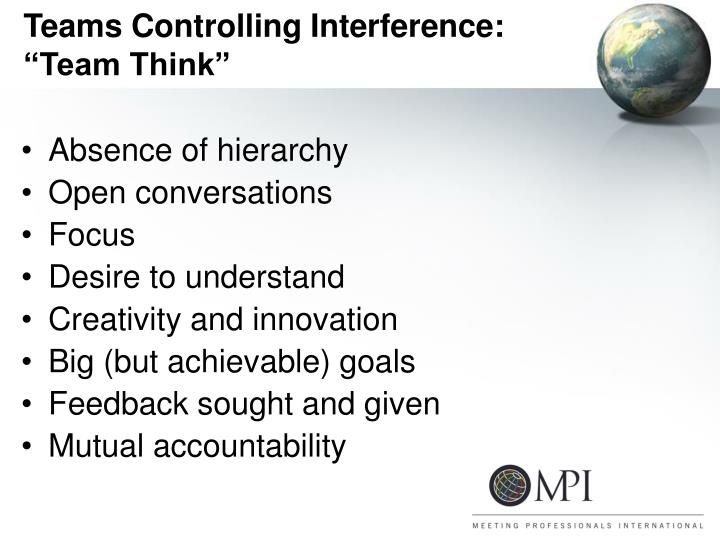 """Teams Controlling Interference: """"Team Think"""""""