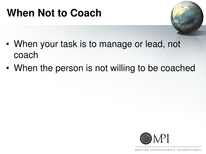 When Not to Coach