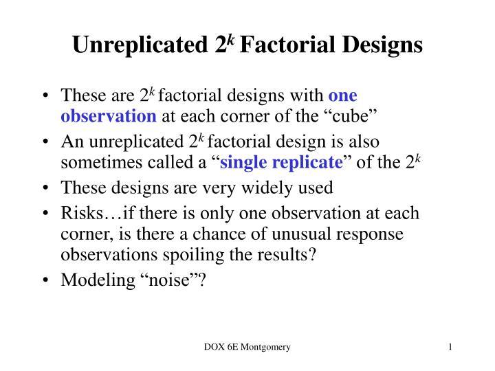 unreplicated 2 k factorial designs n.
