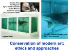 conservation of modern art ethics and approaches
