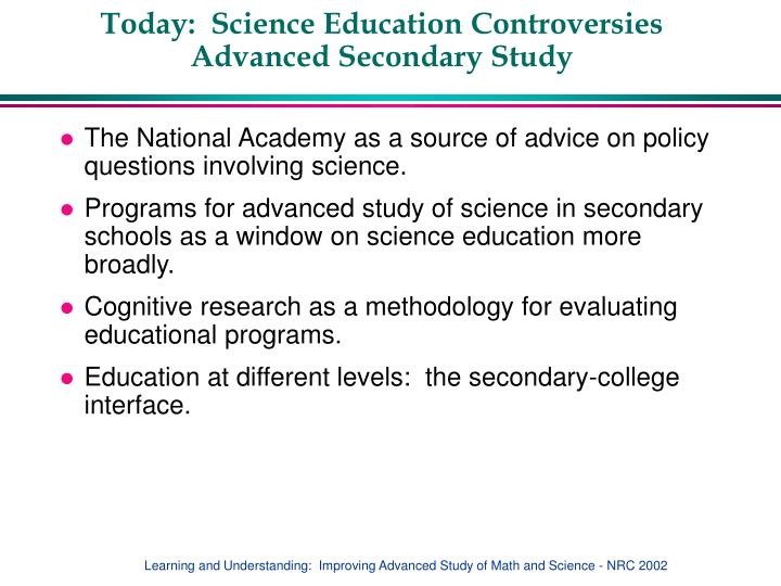 Today science education controversies advanced secondary study