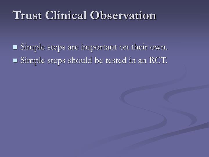 Trust Clinical Observation