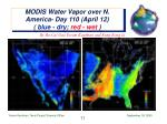 modis water vapor over n america day 110 april 12 blue dry red wet