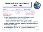 toward operational use of terra data