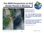 two misr perspectives on the smoke plumes in montana