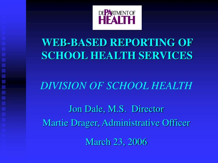 web based reporting of school health services n.