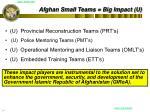 afghan small teams big impact u