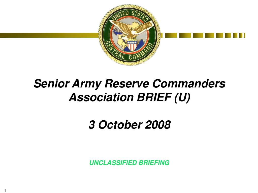 senior army reserve commanders association brief u 3 october 2008 unclassified briefing l.