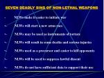 seven deadly sins of non lethal weapons